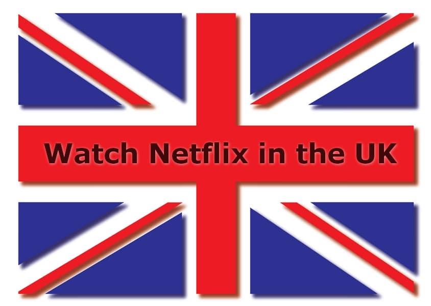 Watch Netflix in the UK