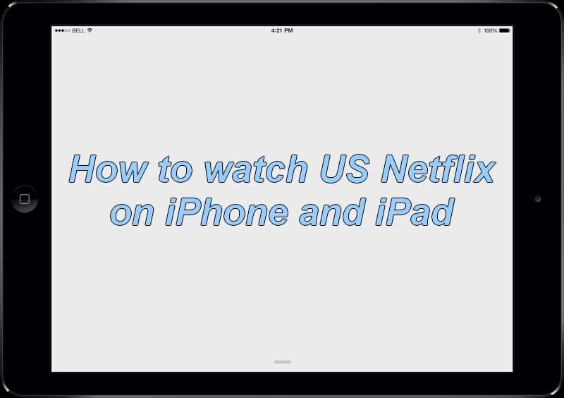 how to watch us netflix on ipad