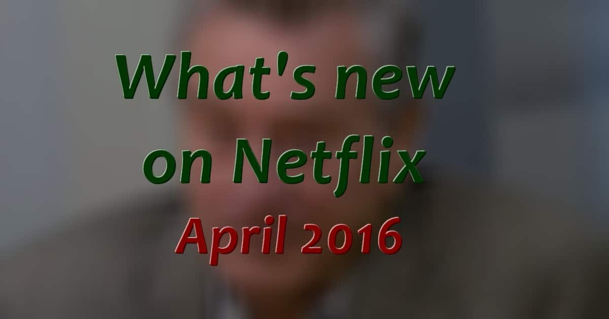 new on netflix april 2016