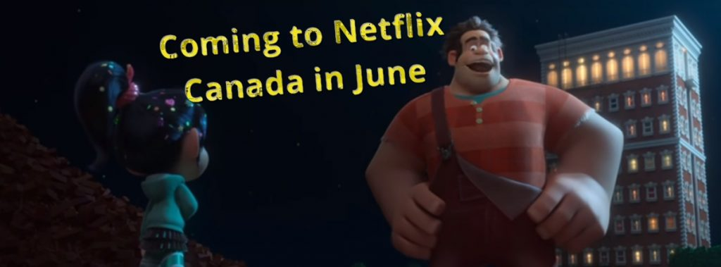 Ralph Breaks the Internet is one of the highlights on Canadian Netflix in June.