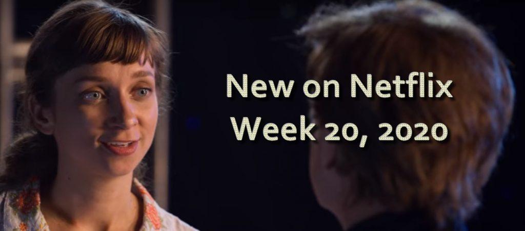 New on Netflix week 20