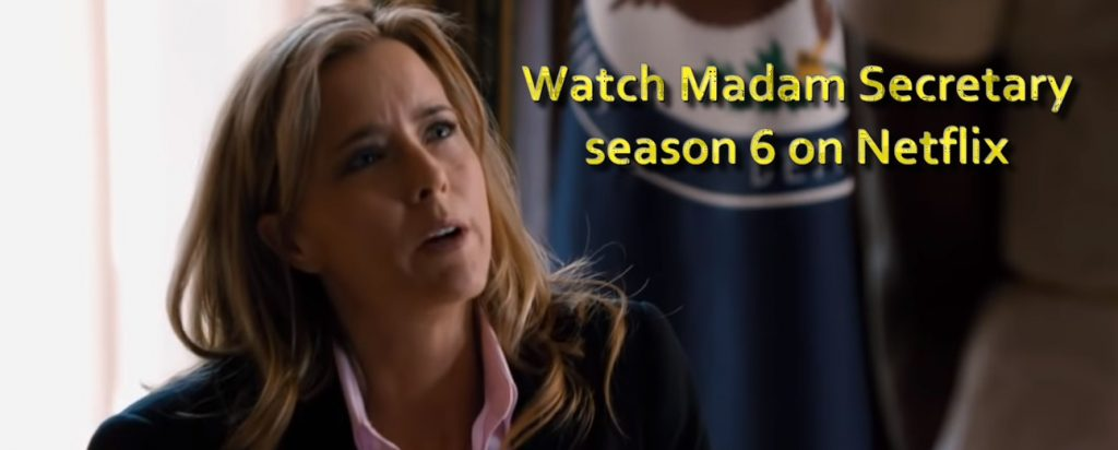 Madam Secretary season 6 on Netflix