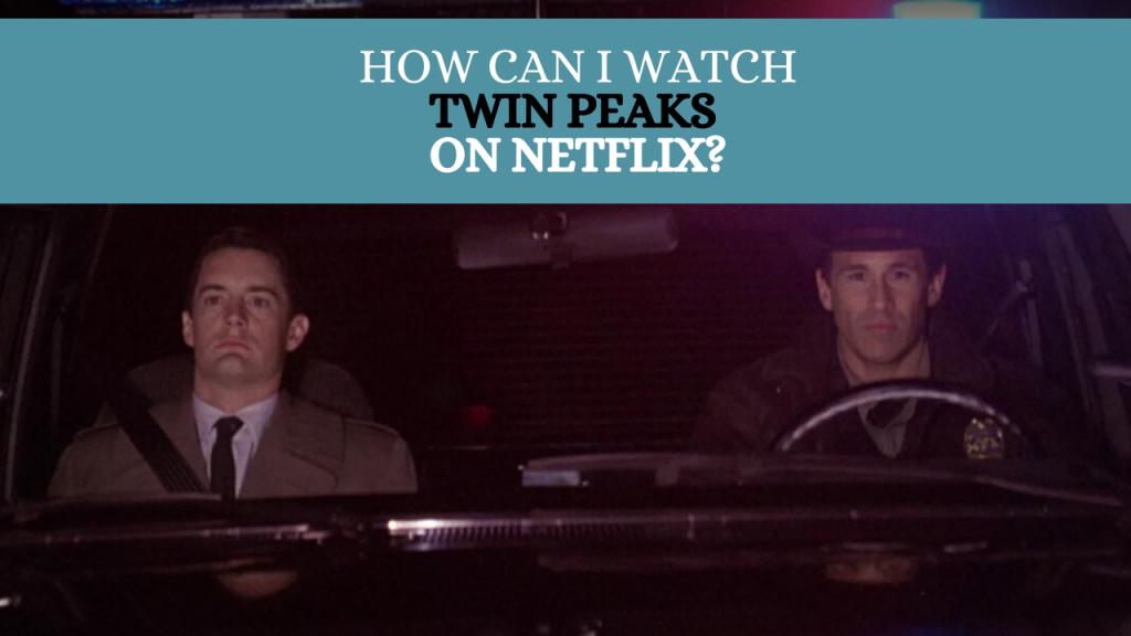 Twin Peaks Netflix